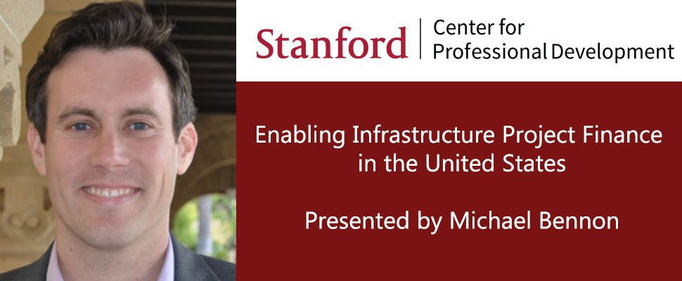 Stanford: Infrastructure Project Finance in the U.S.