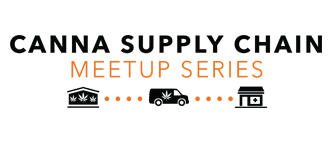 Canna Supply Chain Meetup - San Diego - Presented by Infocast